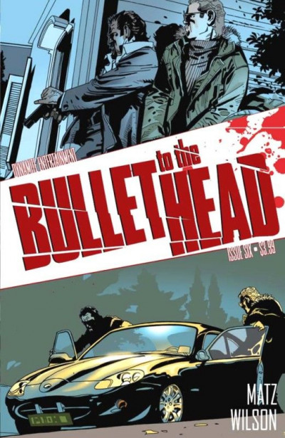 BULLET TO THE HEAD #6 OF 6 VF/NM TO NM WRITTEN BY MATZ