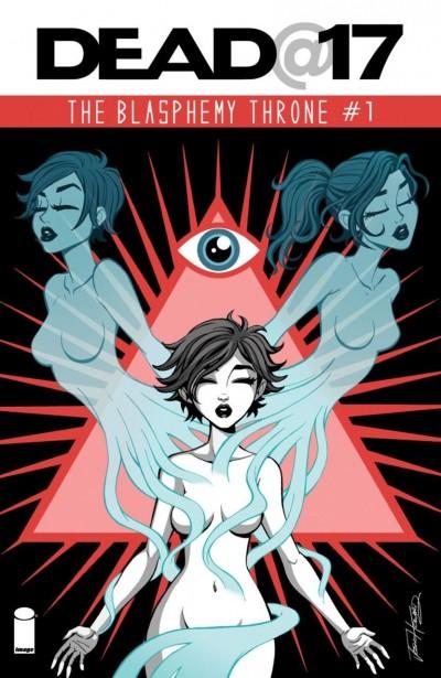 DEAD@17: THE BLASPHEMY THRONE (2014) #1 VF/NM JOSH HOWARD IMAGE COMICS