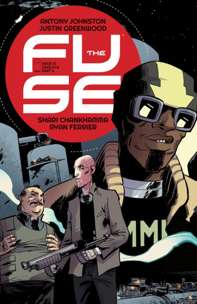 THE FUSE (2014) #10 VF/NM ANTHONY JOHNSTON IMAGE COMICS