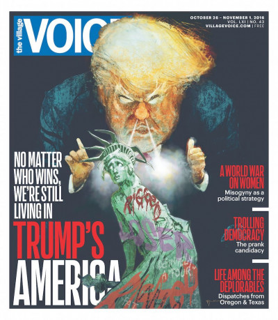 The Village Voice October 26 - November 1, 2016 Donald Trump Sienkiewicz Cover