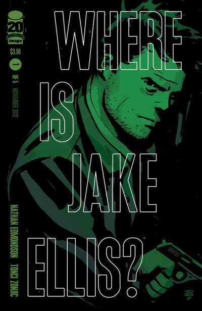 WHERE IS JAKE ELLIS #1 OF 5 NM IMAGE COMICS
