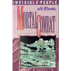 INVISIBLE PEOPLE BOOK THREE MORTAL COMBAT WILL EISNER