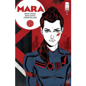 MARA (2012) #1 VF/NM IMAGE COMICS BRIAN WOOD
