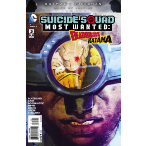 Suicide Squad Most Wanted: Deadshot and Katana (2016) #3 of 6 VF/NM