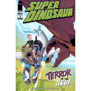 SUPER DINOSAUR #3 IMAGE COMICS KIRKMAN HOWARD