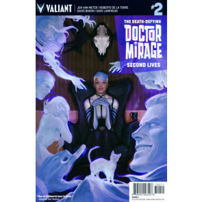 The Death-Defying Doctor Mirage: Second Lives (2016) #2 VF/NM Cover A Valiant