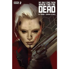 We Only Find Them When They're Dead (2020) #2 VF/NM Second Printing Variant